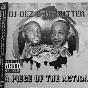 DJ Dez & DJ Butter の『A Piece of The Action』